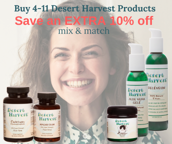 Buy 4-11 Desert Harvest products and save 10%!